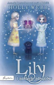 Chomikuj, ebook online Rose Tom 8: Lily i zaklęcie zdrajców. Holly Webb