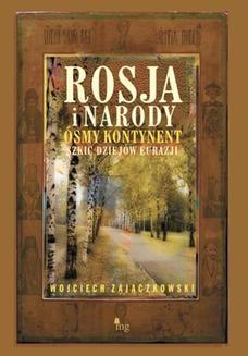 Chomikuj, ebook online Rosja i narody. Ósmy kontynent. Szkic dziejów Eurazji. Wojciech Zajączkowski