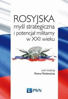 Chomikuj, ebook online Rosyjska myśl strategiczna i potencjał militarny w XXI wieku. Piotr Mickiewicz