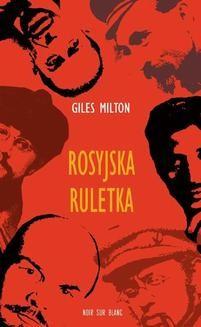 Chomikuj, pobierz ebook online Rosyjska ruletka. Giles Milton