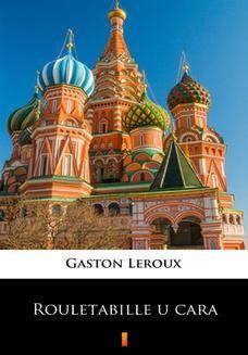 Chomikuj, ebook online Rouletabille u cara. Gaston Leroux
