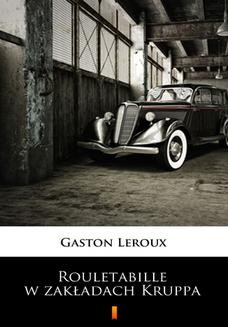 Chomikuj, ebook online Rouletabille w zakładach Kruppa. Gaston Leroux