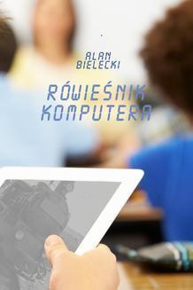 Chomikuj, ebook online Rówieśnik komputera. Alan Bielecki