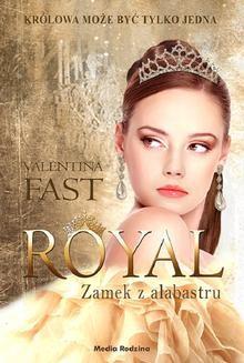 Chomikuj, ebook online Royal. Zamek z alabastru. Valentina Fast