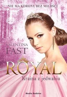 Chomikuj, ebook online Royal.Kraina z jedwabiu. Valentina Fast