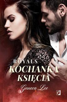 Chomikuj, ebook online Royals. Tom 1. Kochanka księcia. Geneva Lee