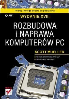 Chomikuj, ebook online Rozbudowa i naprawa komputerów PC. Wydanie XVIII. Scott Mueller