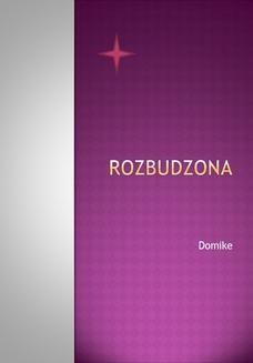 Chomikuj, ebook online Rozbudzona. Domike