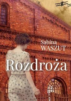 Chomikuj, ebook online Rozdroża. Sabina Waszut