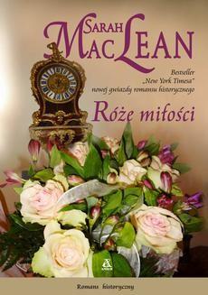 Chomikuj, ebook online Róże miłości. Sarah MacLean