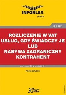 Ebook Rozliczenie w VAT usług, gdy świadczy je lub nabywa zagraniczny kontrahent pdf