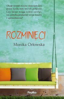 Chomikuj, ebook online Rozminięci. Monika Orłowska