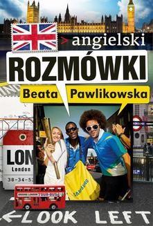 Chomikuj, pobierz ebook online Rozmówki. Angielski. Beata Pawlikowska