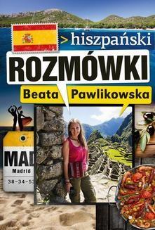 Chomikuj, pobierz ebook online Rozmówki. Hiszpański. Beata Pawlikowska