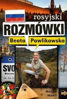 Chomikuj, pobierz ebook online Rozmówki. Rosyjski. Beata Pawlikowska