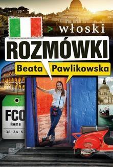 Chomikuj, pobierz ebook online Rozmówki. Włoski. Beata Pawlikowska