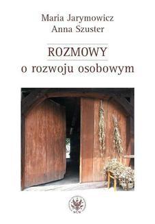 Chomikuj, pobierz ebook online Rozmowy o rozwoju osobowym. Maria Jarymowicz