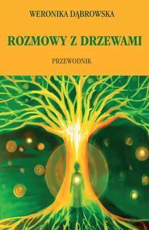 Chomikuj, ebook online Rozmowy z drzewami. Weronika Dąbrowska