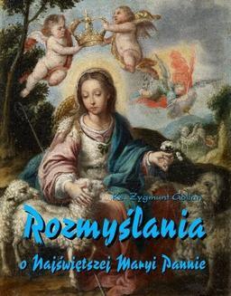Chomikuj, ebook online Rozmyślania o Najświętszej Maryi Pannie na każdy dzień maja. Zygmunt Golian