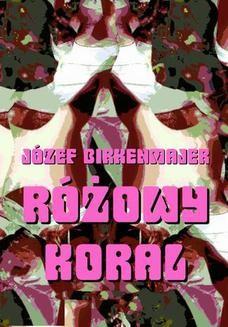 Chomikuj, pobierz ebook online Różowy koral. Baśniowa opowieść. Józef Birkenmajer