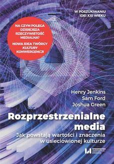 Ebook Rozprzestrzenialne media. Jak powstają wartości i znaczenia w usieciowionej kulturze pdf