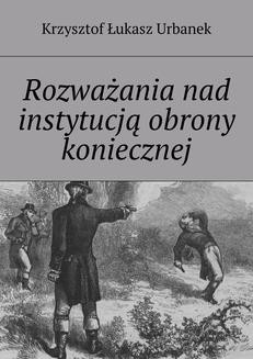 Chomikuj, ebook online Rozważania nad instytucją obrony koniecznej. Krzysztof Urbanek