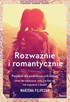 Chomikuj, ebook online Rozważnie i romantycznie. Poradnik dla podróżujących kobiet. Marzena Filipczak