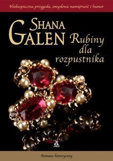 Chomikuj, ebook online Rubiny dla rozpustnika. Shana Galen