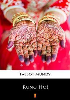 Chomikuj, ebook online Rung Ho!. Talbot Mundy