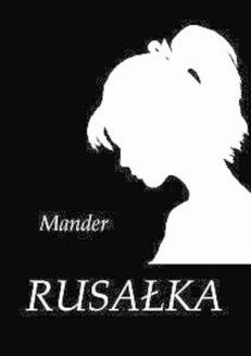 Chomikuj, ebook online Rusałka. Mander