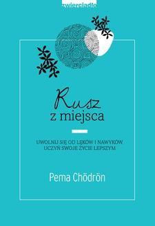 Chomikuj, ebook online Rusz z miejsca. Pema Chödrön