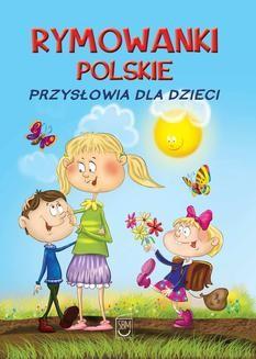 Chomikuj, ebook online Rymowanki polskie. Przysłowia dla dzieci. Dorota Strzemińska-Więckowiak