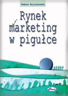 Chomikuj, pobierz ebook online Rynek i marketing w pigułce. Tadeusz Wojciechowski