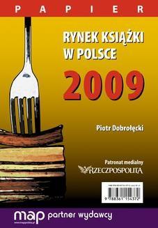 Chomikuj, ebook online Rynek książki w Polsce 2009. Papier. Piotr Dobrołęcki