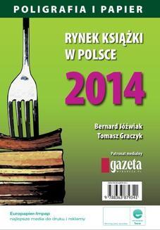 Chomikuj, ebook online Rynek książki w Polsce 2014. Poligrafia i Papier. Bernard Jóźwiak