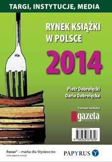 Chomikuj, ebook online Rynek książki w Polsce 2014. Targi, Instytucje, Media. Daria Dobrołęcka