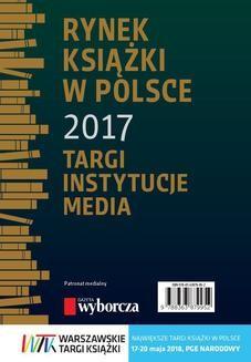 Chomikuj, ebook online Rynek książki w Polsce 2017. Targi, instytucje, media. Piotr Dobrołęcki