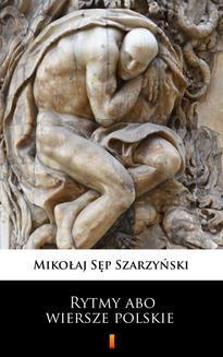 Chomikuj, ebook online Rytmy abo wiersze polskie. Mikołaj Sęp Szarzyński