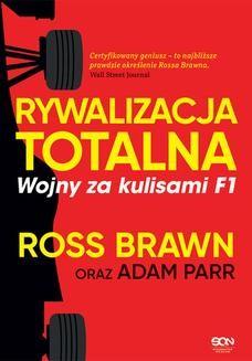 Chomikuj, ebook online Rywalizacja totalna. Wojny za kulisami F1. Ross Brawn