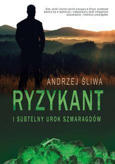 Chomikuj, ebook online Ryzykant i subtelny urok szmaragdów. Andrzej Śliwa