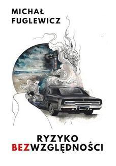 Chomikuj, ebook online Ryzyko Bezwzględności. Michał Fuglewicz