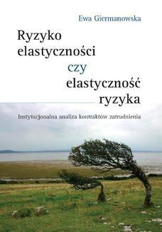 Chomikuj, ebook online Ryzyko elastyczności czy elastyczność ryzyka. Ewa Giermanowska