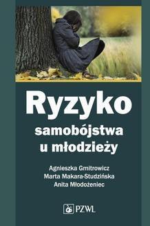 Chomikuj, ebook online Ryzyko samobójstwa u młodzieży. Marta Makara-Studzińska