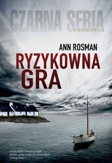 Chomikuj, ebook online Ryzykowna gra. Ann Rosman