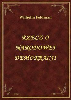 Chomikuj, ebook online Rzecz O Narodowej Demokracji. Wilhelm Feldman
