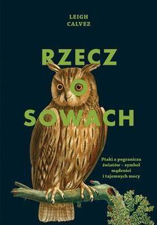 Chomikuj, pobierz ebook online Rzecz o sowach. Leigh Calvez