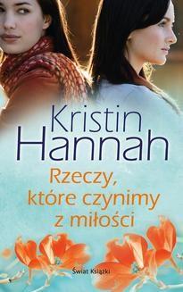 Chomikuj, ebook online Rzeczy, które czynimy z miłości. Kristin Hannah