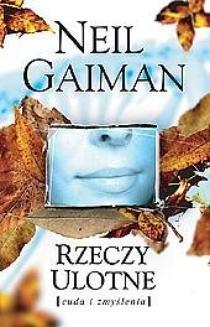 Chomikuj, ebook online Rzeczy ulotne. Cuda i zmyślenia. Neil Gaiman