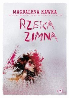 Chomikuj, ebook online Rzeka zimna. Magdalena Kawka