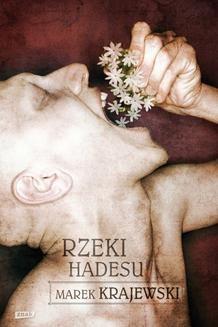 Chomikuj, ebook online Rzeki Hadesu. III cz. trylogii. Marek Krajewski